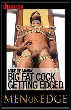 Mike De Marko: Big Fat Cock Getting Edged
