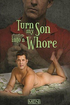 Turn My Son into a Whore